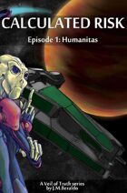 Calculated Risk Episode 01: Humanitas