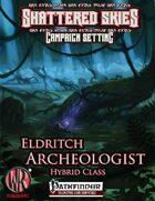 Eldritch Archeologist, Hybrid Class