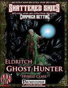 The Eldritch Ghost Hunter