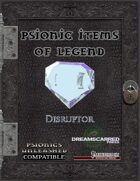 Psionic Items of Legend: Disruptor