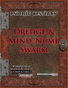 Psionic Bestiary: Dredge and Mind-Numb Swarm