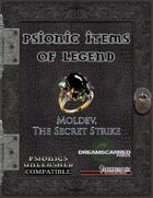 Psionic Items of Legend: Moldev, the Secret Strike