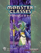 Monster Classes: Pinnacle and Pit