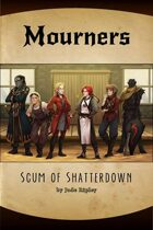 Mourners: Scum of Shatterdown