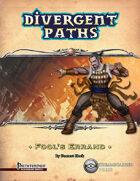 Divergent Paths: Fools Errand