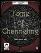 Tome of Channeling