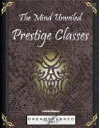 The Mind Unveiled: Prestige Classes