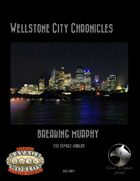 Wellstone City Chronicles - Breaking Murphy - Savage
