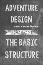 Adventure Design - The Basic Structure
