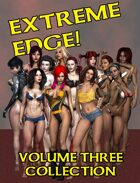 Extreme Edge Volume Three Collection