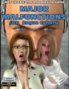 Major Malfunction #1 for HOT CHICKS: The RPG