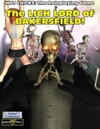 The Lich Lord of Bakersfield!