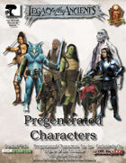 Legacy of the Ancients Pregenerated Characters