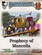 Prophecy of Mancella Adventure for Legacy of the Ancients