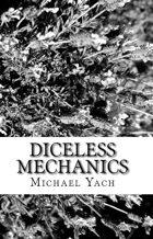 Diceless Mechanics