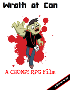 Wrath at Con A CHOMP! RPG Film