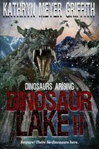 Dinosaur Lake II: Dinosaurs Arising