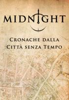 MIDNIGHT: Cronache dalla Città Senza Tempo