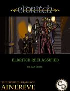 Eldritch ReClassified