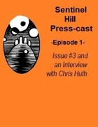 Sentinel Hill Press-cast, Episode 1