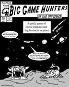 Big Game Hunters of the Universe