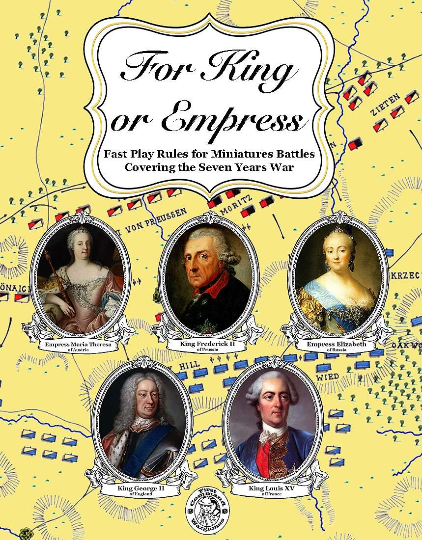 For King or Empress: Fast Play Rules for Miniatures Battles Covering the Seven Years War