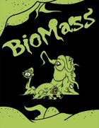 Biomass Horrors