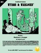 Wyrms & Warlocks: Medusa's Hunger