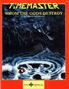Whom the Gods Destroy