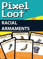 Pixel Loot - Racial Armaments
