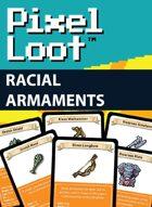 Pixel Loot - Racial Armaments