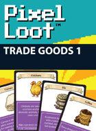 Pixel Loot - Trade Goods 1