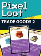 Pixel Loot - Trade Goods 2