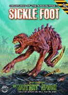 Sickle Foot: Creatures of the Apocalypse 1