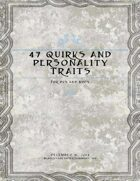 47 Quirks and Personality Traits for PCs and NPCs