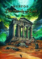 The Sands of Kael - The First Quest Module for Mystos: The Role Playing Game
