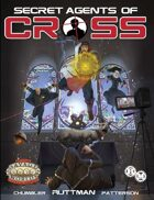 Secret Agents of CROSS  (Savage Worlds Deluxe Explorer's Edition)
