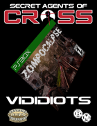 Secret Agents of CROSS Mission: Vididiots