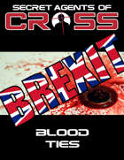 Secret Agents of CROSS Mission: Blood Ties