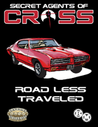 Secret Agents of CROSS Mission: Road Less Traveled