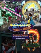 Trouble in Hogtown, a Strike! RPG Urban Fantasy Adventure
