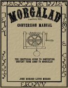 Morgalad Conversion Manual Vol.1