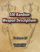100 Random Weapon Descriptions Volume 25