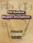 100 Random Weapon Descriptions Volume 41