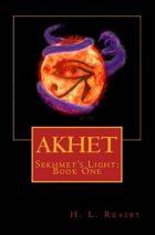 Akhet: Sekhmet's Light, Book One