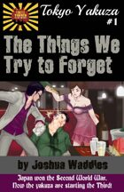 Tokyo Yakuza #1: The Things We Try to Forget