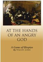 At the Hands of an Angry God: a Game of Utopias