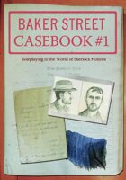 Baker Street Casebook #1: Roleplaying in the World of Sherlock Holmes