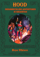 Hood: Swashbuckling Adventures in Sherwood