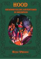 Hood: Swashbuckling Adventures in Sherwood